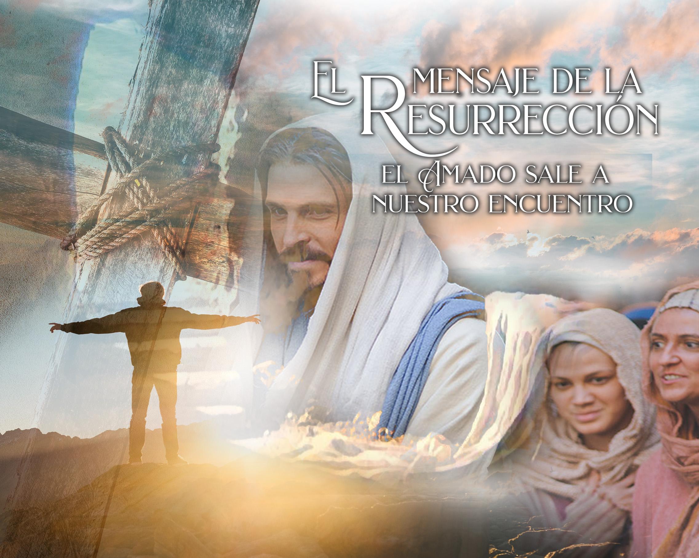 739 • El mensaje de la resurrección: el Amado sale a nuestro encuentro • El Heraldo Digital del 12 de Abril del 2020 • 739 • Vol. XIV.