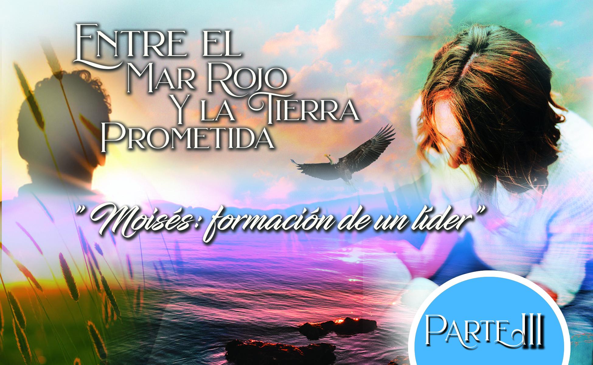 """765 • Entre el Mar Rojo y la Tierra Prometida: """"Moisés formación de un líder"""" [Parte III] / • 11 de octubre del 2020 • El Heraldo Digital -Institucional • Volumen XV • 765"""