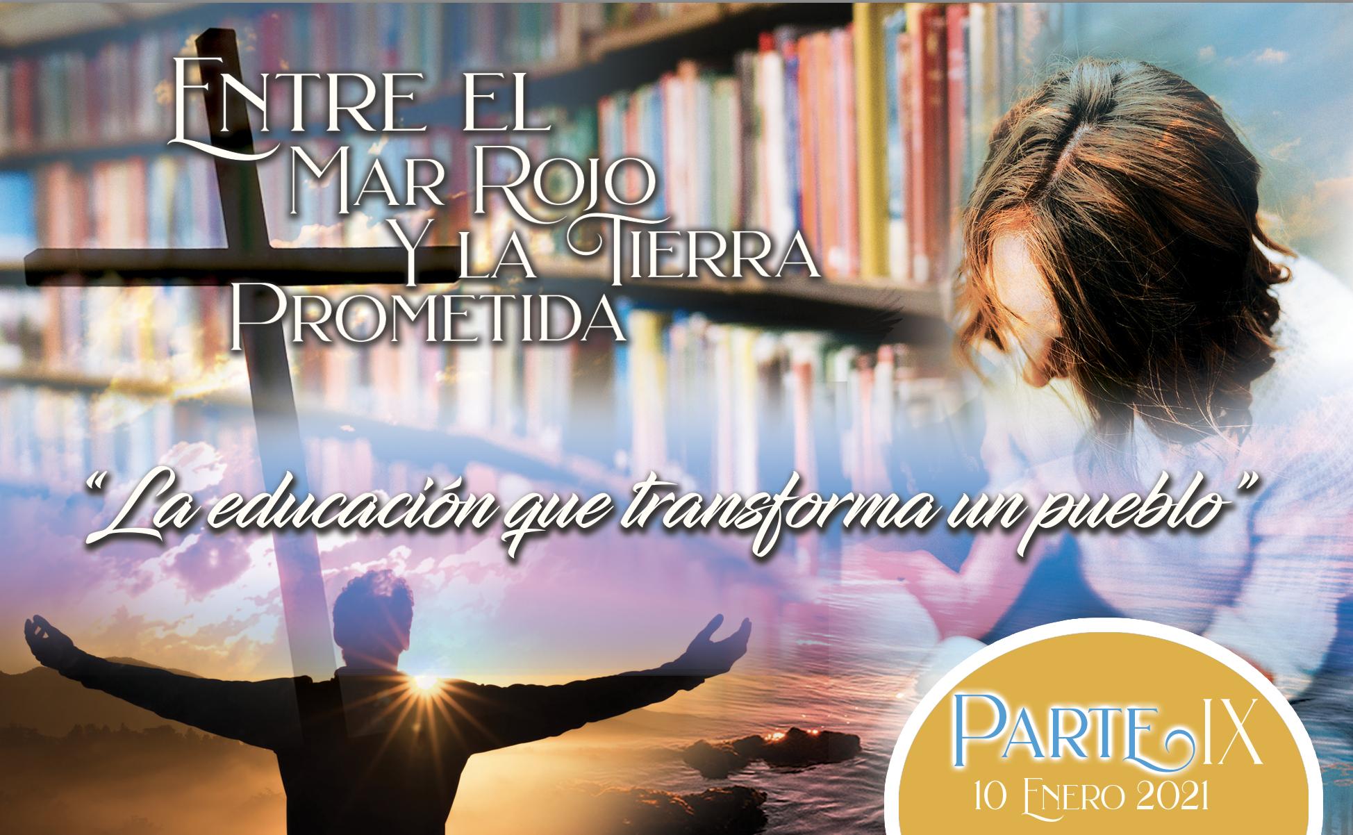 """778 • Entre el Mar Rojo y la Tierra Prometida: """"La educación que transforma un pueblo"""" – Parte IX • El Heraldo Institucional del 10 de enero del 2021 • Volumen XVI • 778"""