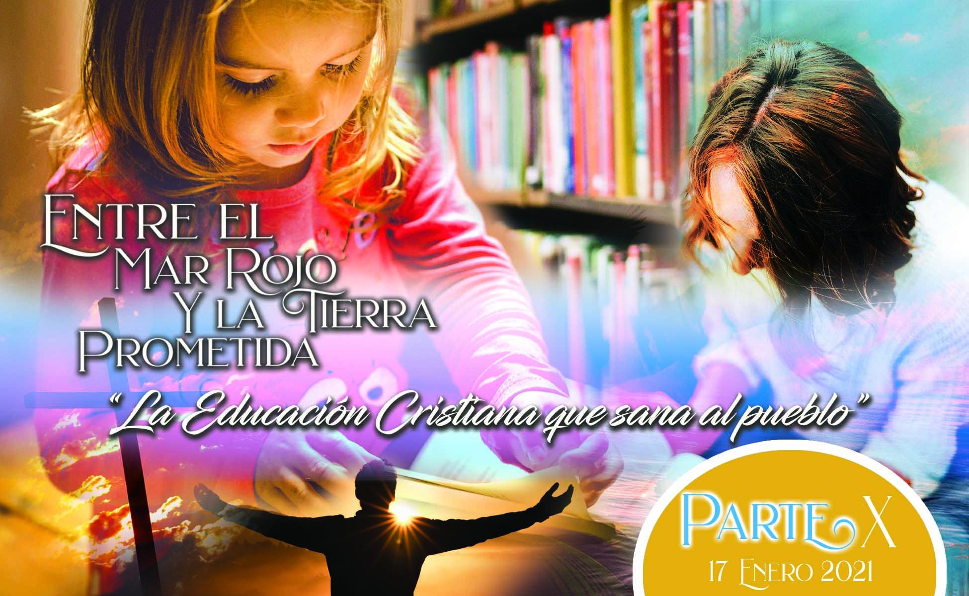 """779 • Entre el Mar Rojo y la Tierra Prometida: """"La Educación Cristiana que sana al pueblo"""" [Parte X] • El Heraldo Digital del 17 de enero del 2021 • Volumen XVI • 779"""