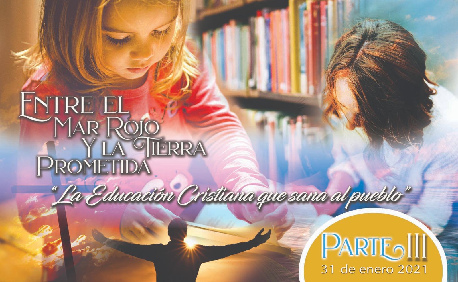 """781 • Entre el Mar Rojo y la Tierra Prometida: """" La Educación Cristiana que Sana al pueblo """" – Parte III • El Heraldo Institucional del 31 de enero del 2021 • Volumen XVI • 781"""